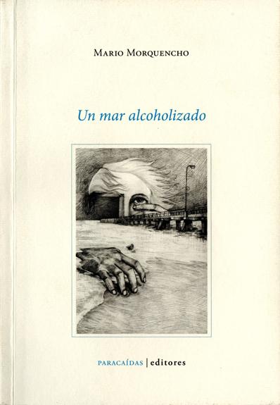 Portada de Un mar alcoholizado de Mario Morquencho