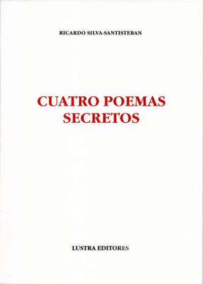 Cuatro poemas secretos de Ricardo Silva-Santisteban