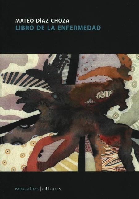 El libro de la enfermedad de Mateo Díaz Choza